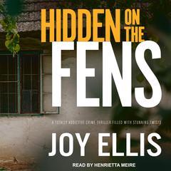 Hidden on the Fens Audiobook, by Joy Ellis