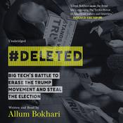 #DELETED: Big Tech's Battle to Erase the Trump Movement and Steal the Election Audiobook, by Allum Bokhari