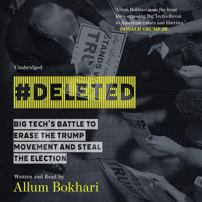 #DELETED: Big Tech's Battle to Erase the Trump Movement and Steal the Election Audiobook, by