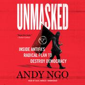 Unmasked: Inside Antifa's Radical Plan to Destroy Democracy Audiobook, by Andy Ngo