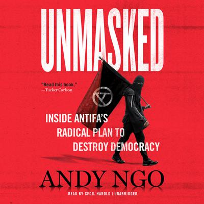 Unmasked: Inside Antifas Radical Plan to Destroy Democracy Audiobook, by