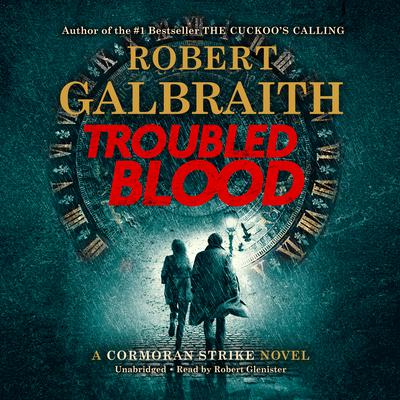 Troubled Blood Audiobook, by Robert Galbraith