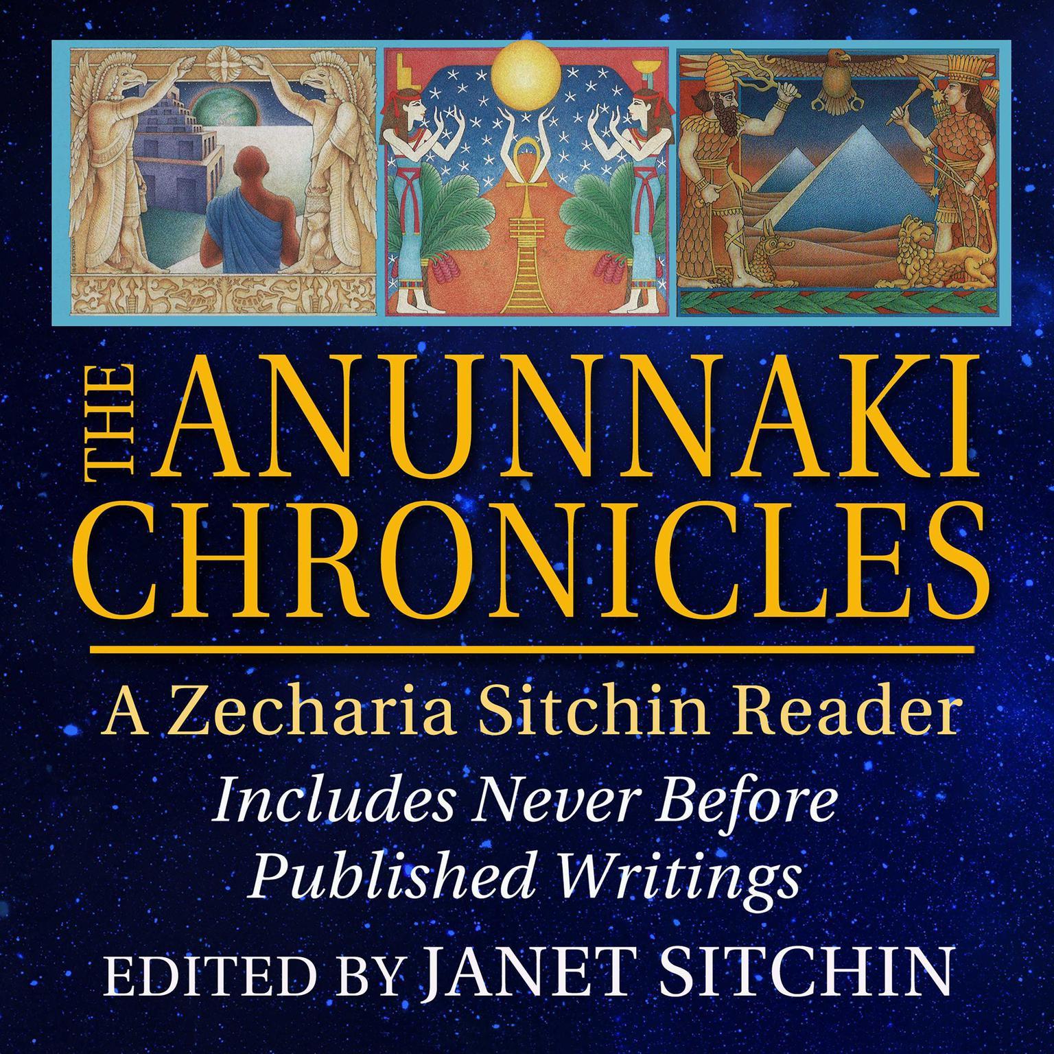 The Anunnaki Chronicles: A Zecharia Sitchin Reader Audiobook, by Zecharia Sitchin
