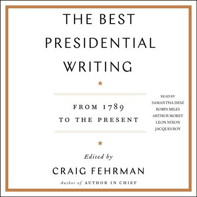 The Best Presidential Writing: From 1789 to the Present Audiobook, by Author Info Added Soon