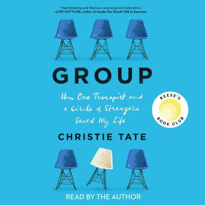 Group: How One Therapist and a Circle of Strangers Saved My Life Audiobook, by