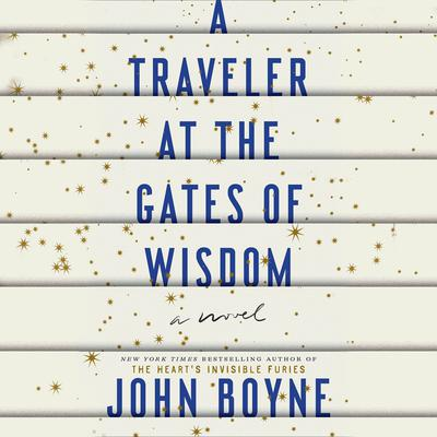 A Traveler at the Gates of Wisdom: A Novel Audiobook, by