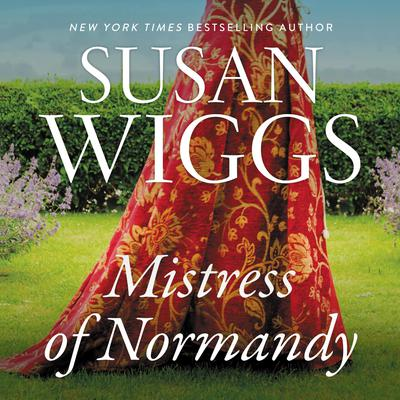 The Mistress of Normandy: A Novel Audiobook, by Susan Wiggs