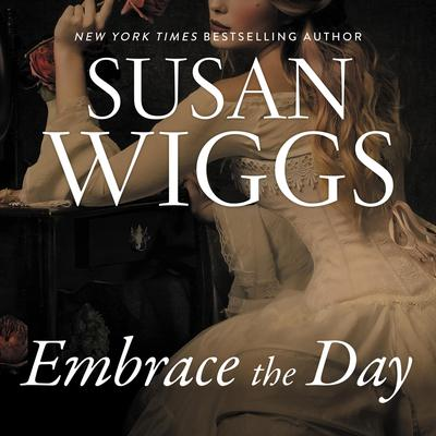 Embrace the Day: A Novel Audiobook, by Susan Wiggs