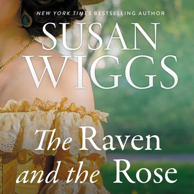 The Raven and the Rose: A Novel Audiobook, by Susan Wiggs