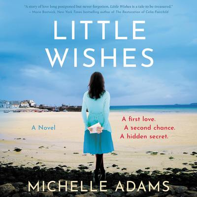 Little Wishes: A Novel Audiobook, by Michelle Adams