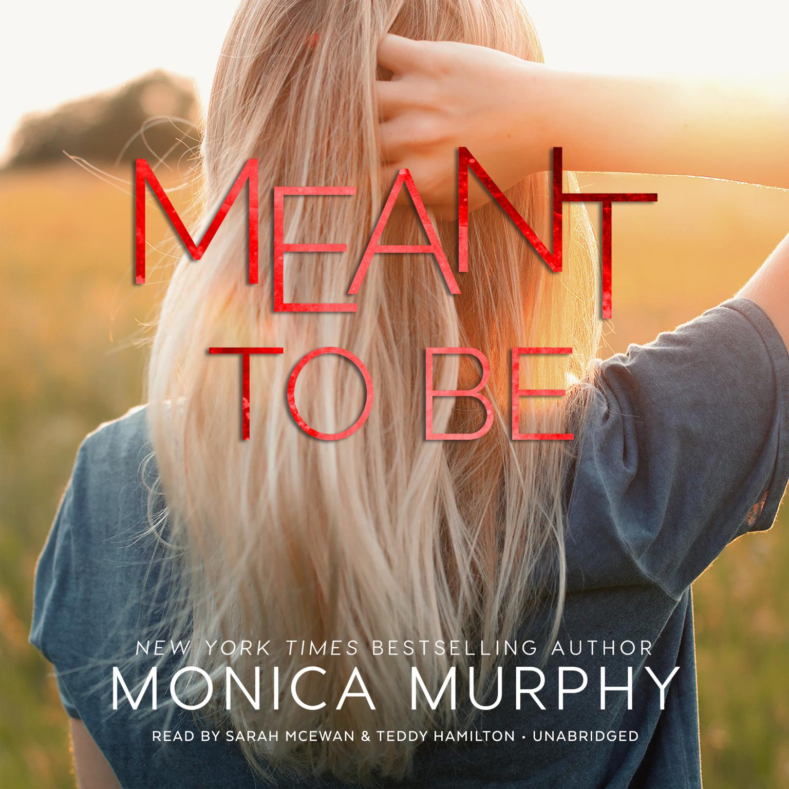 Meant to Be Audiobook, by Monica Murphy