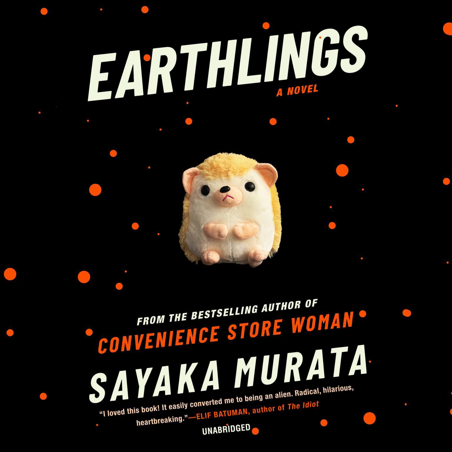 Earthlings: A Novel Audiobook, by Sayaka Murata