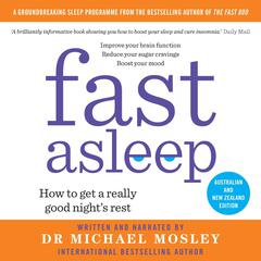 Fast Asleep: How to get a really good nights rest Audiobook, by Michael Mosley