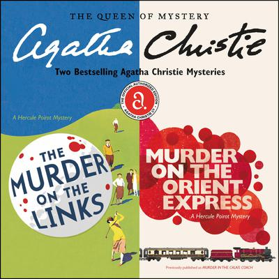 The Murder on the Links & Murder on the Orient Express: Two Bestselling Agatha Christie Novels in One Great Audiobook Audiobook, by Author Info Added Soon