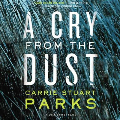 A Cry from the Dust Audiobook, by Carrie Stuart Parks