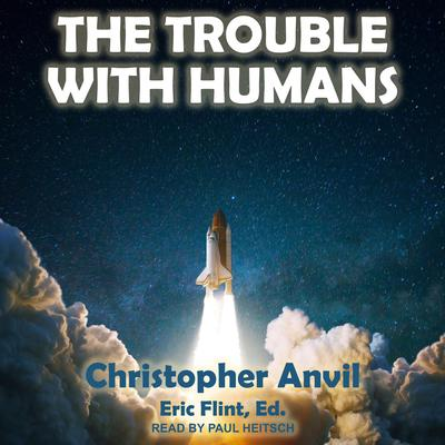 The Trouble With Humans Audiobook, by Christopher Anvil