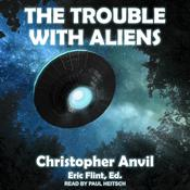 The Trouble With Aliens Audiobook, by Christopher Anvil