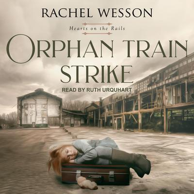 Orphan Train Strike Audiobook, by Rachel Wesson
