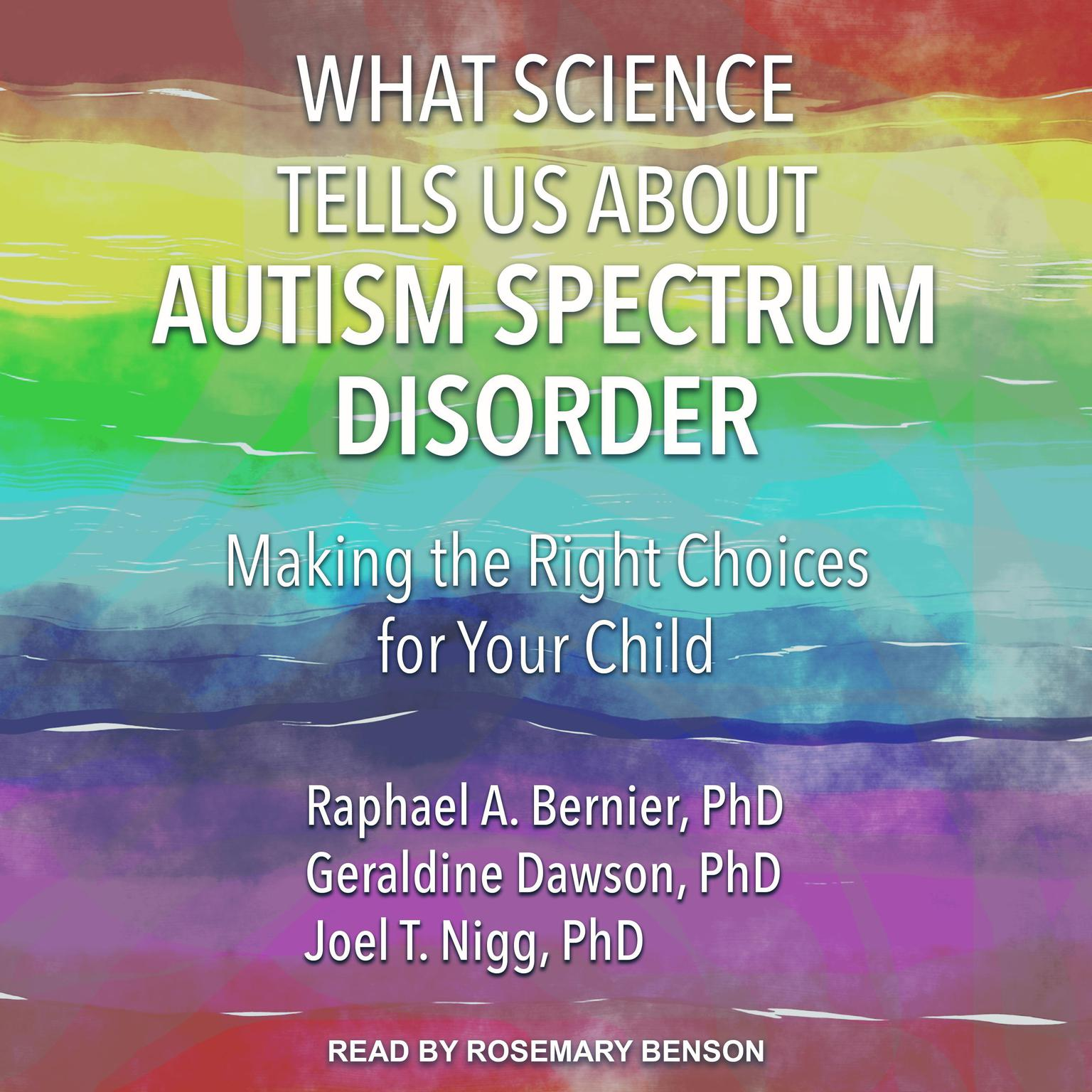 Printable What Science Tells Us about Autism Spectrum Disorder: Making the Right Choices for Your Child Audiobook Cover Art