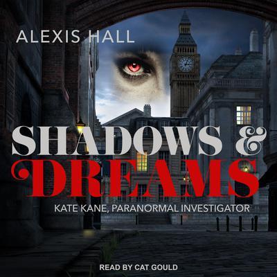 Shadows & Dreams Audiobook, by Alexis Hall