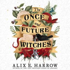 The Once and Future Witches Audiobook, by Alix E. Harrow