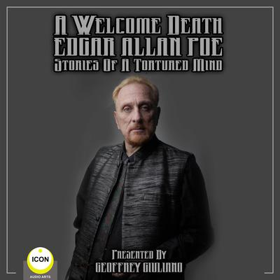A Welcome Death Edgar Allan Poe - Stories Of A Tortured Mind Audiobook, by Edgar Allan Poe