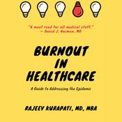 Burnout in Healthcare: A Guide to Addressing the Epidemic
