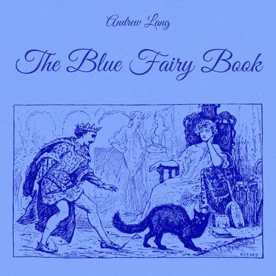 The Blue Fairy Book Audiobook, by Andrew Lang