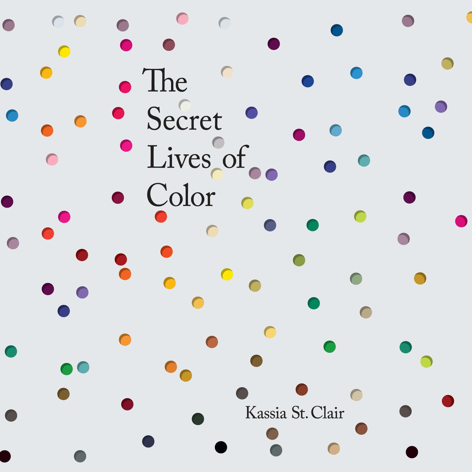 The Secret Lives of Color Audiobook, by Kassia St. Clair