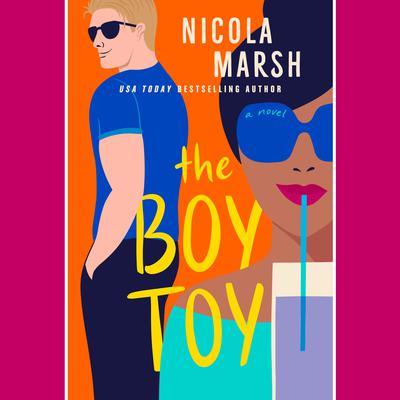 The Boy Toy Audiobook, by Nicola Marsh