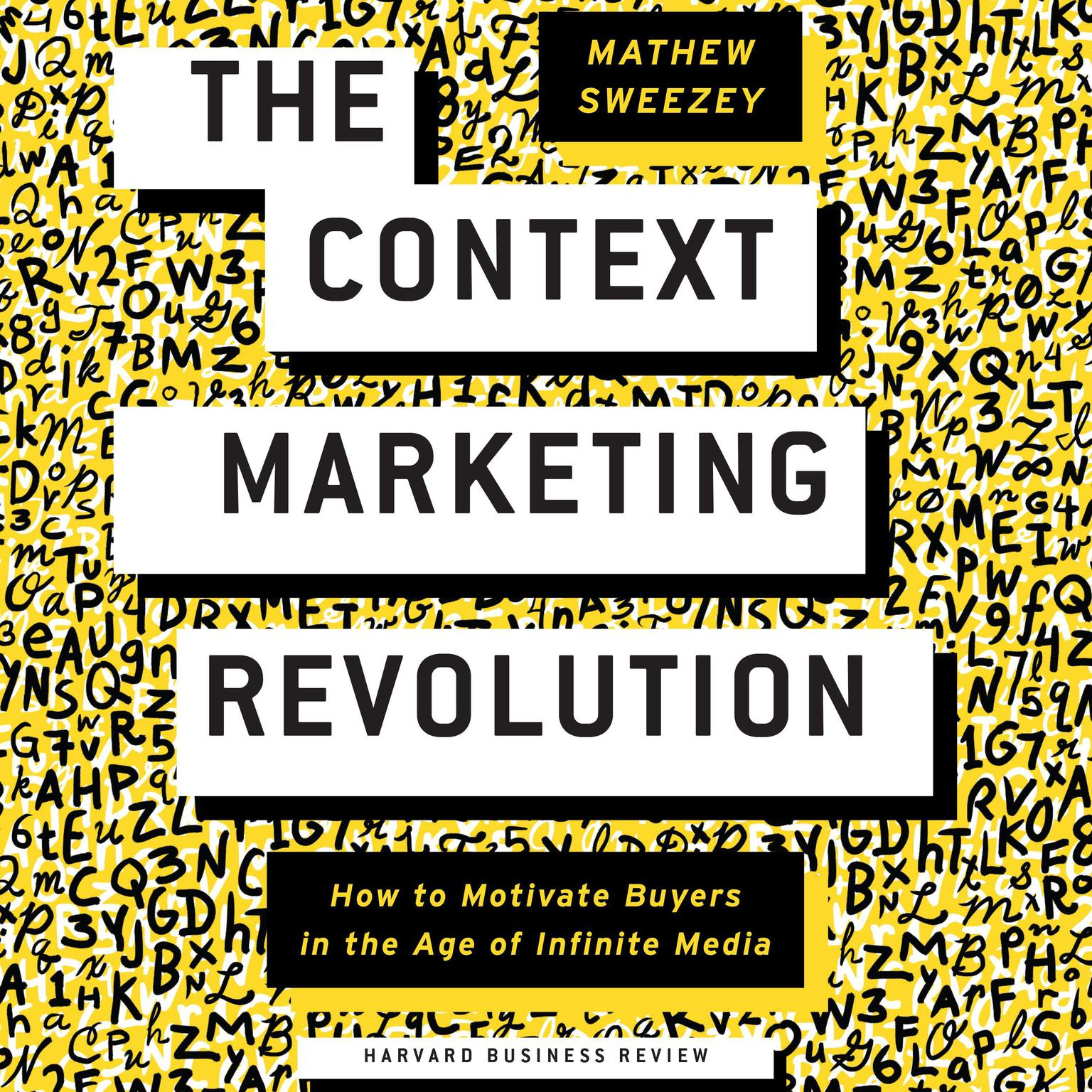 Printable The Context Marketing Revolution: How to Motivate Buyers in the Age of Infinite Media Audiobook Cover Art