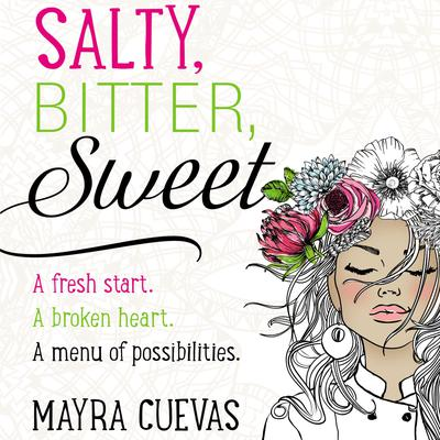Salty, Bitter, Sweet Audiobook, by Mayra Cuevas