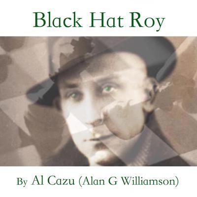Black Hat Roy Audiobook, by Alan G. Williamson