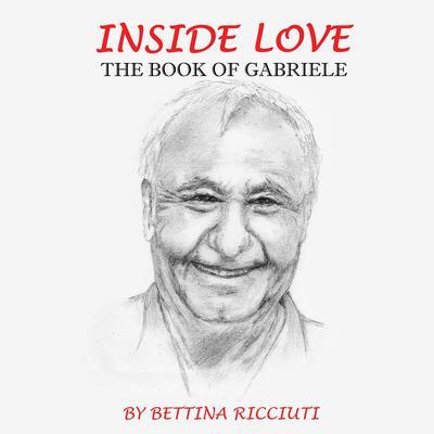 INSIDE LOVE: THE BOOK OF GABRIELE Audiobook, by Bettina Ricciuti