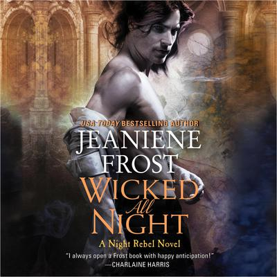 Wicked All Night: A Night Rebel Novel Audiobook, by