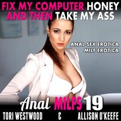 Fix My Computer, Honey, And Then Take My Ass Audiobook, by Tori Westwood