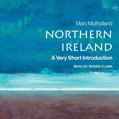 Northern Ireland: A Very Short Introduction (2nd Edition) Audiobook, by
