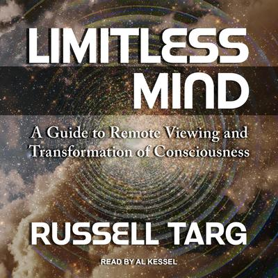 Limitless Mind: A Guide to Remote Viewing and Transformation of Consciousness Audiobook, by