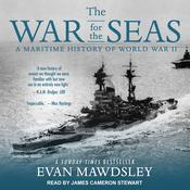 The War for the Seas: A Maritime History of World War II Audiobook, by Evan Mawdsley