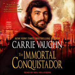 The Immortal Conquistador Audiobook, by Carrie Vaughn