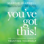 You've Got This: The Life-Changing Power of Trusting Yourself Audiobook, by Margie Warrell