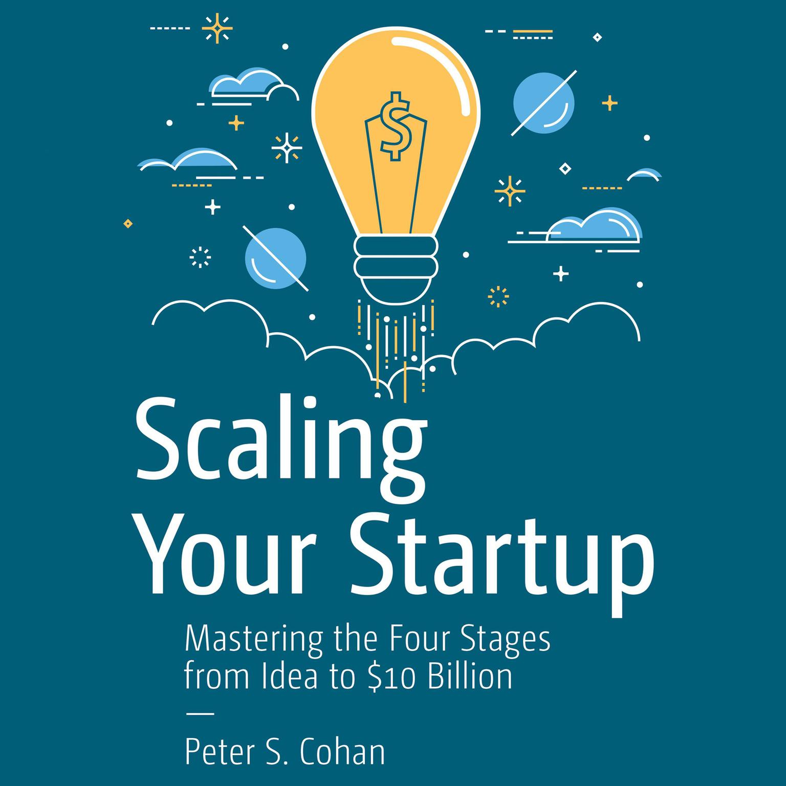 Printable Scaling Your Startup: Mastering the Four Stages from Idea to $10 Billion Audiobook Cover Art
