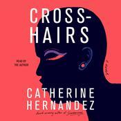 Crosshairs: A Novel Audiobook, by Catherine Hernandez