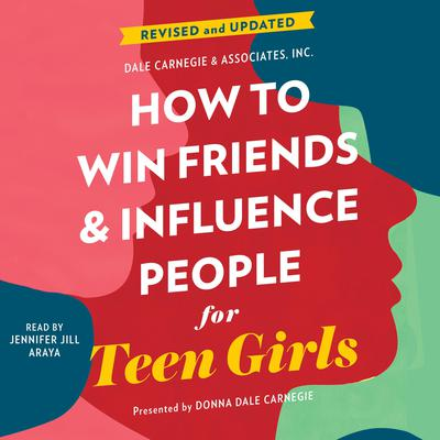 How to Win Friends and Influence People for Teen Girls Audiobook, by Donna Dale Carnegie
