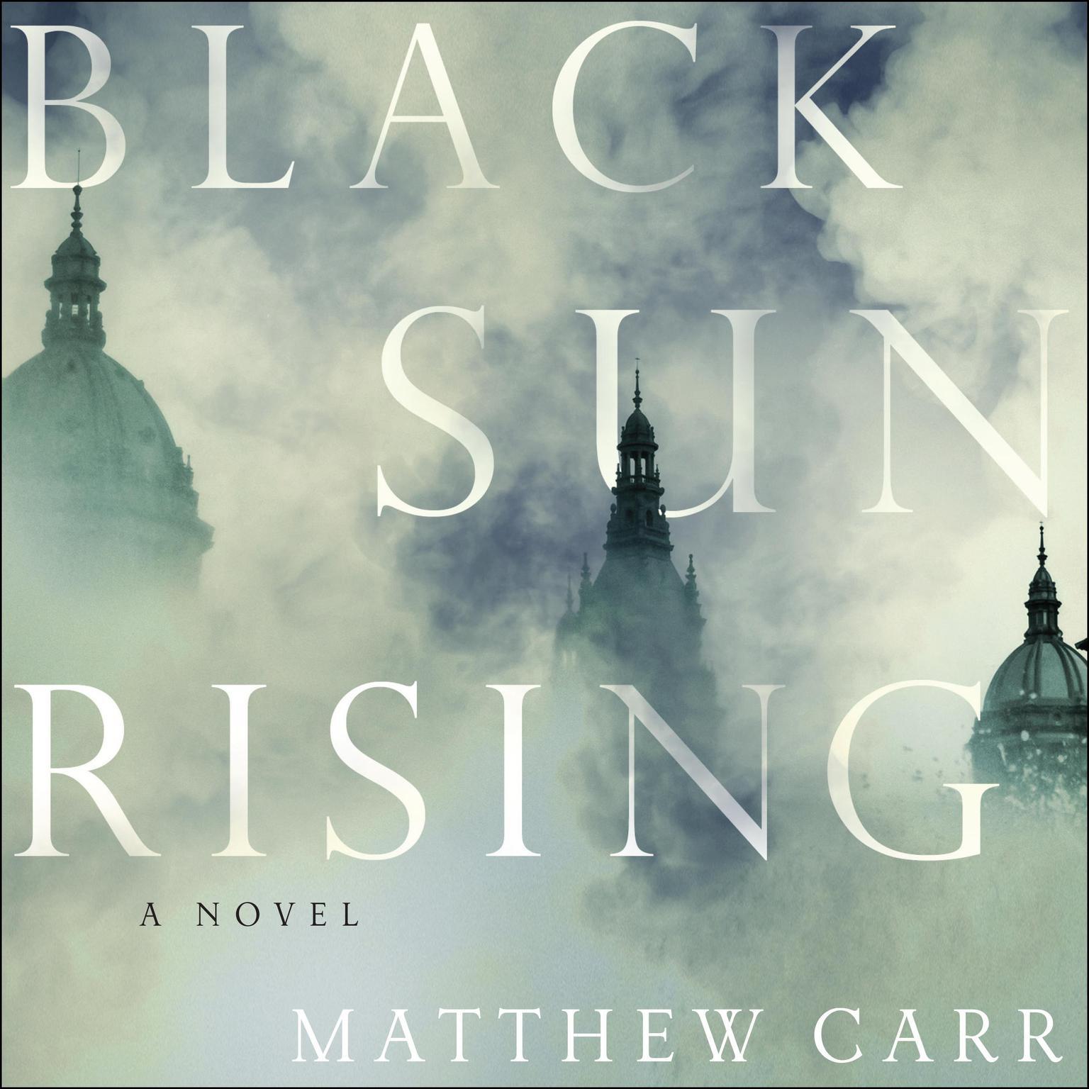 Black Sun Rising Audiobook, by Matthew Carr