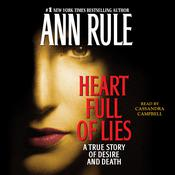 Heart Full of Lies: A True Story of Desire and Death Audiobook, by Ann Rule