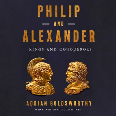 Philip and Alexander: Kings and Conquerors Audiobook, by
