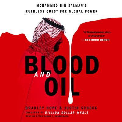 Blood and Oil: Mohammed bin Salman's Ruthless Quest for Global Power Audiobook, by