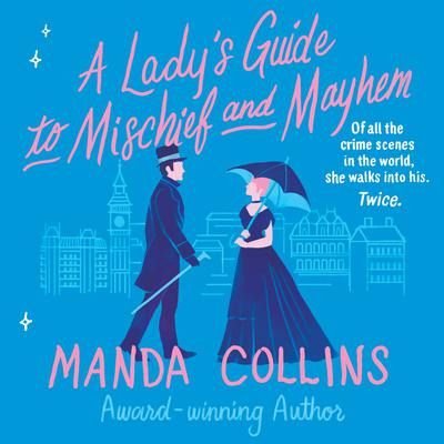 A Ladys Guide to Mischief and Mayhem Audiobook, by Manda Collins