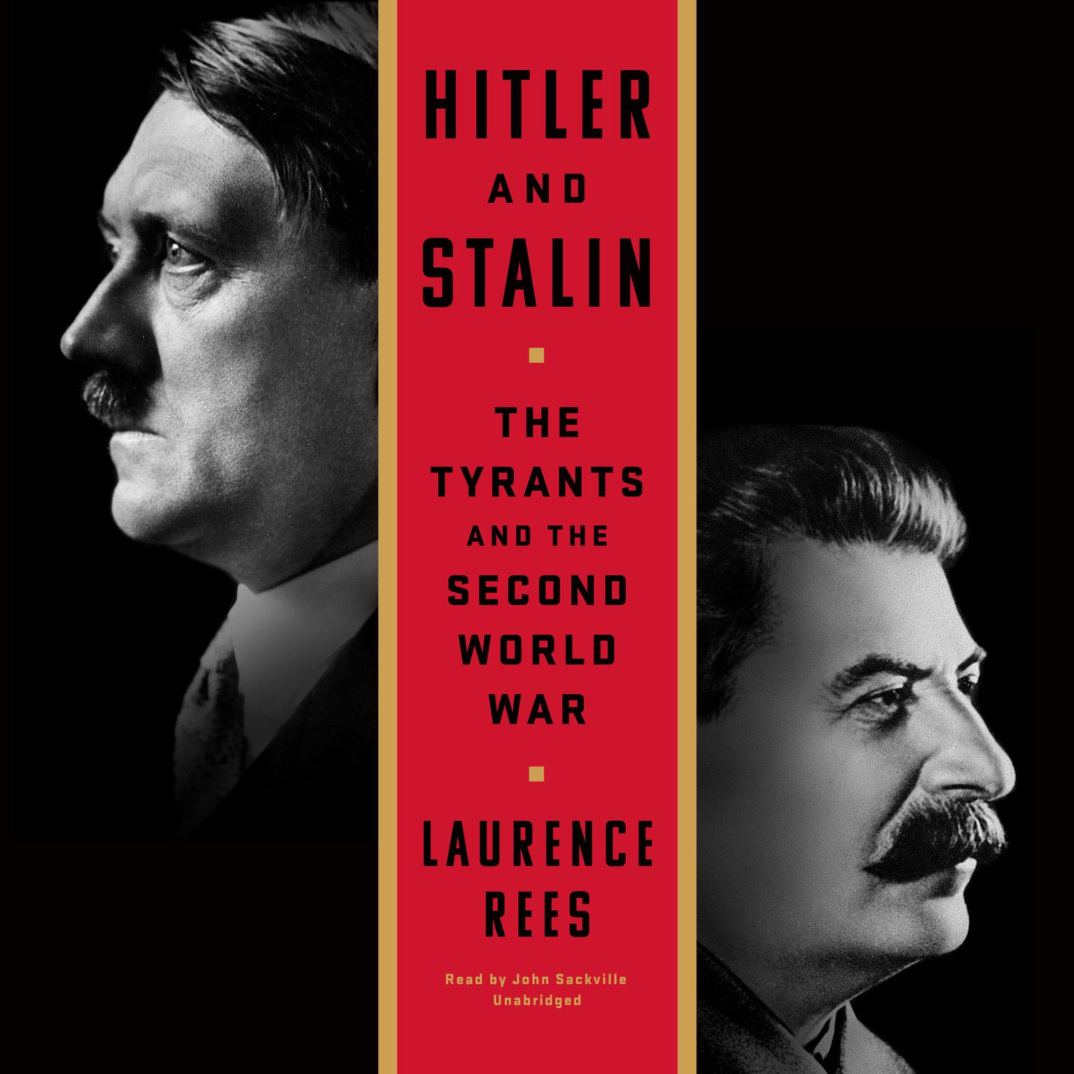 Hitler and Stalin: The Tyrants and the Second World War Audiobook, by Laurence Rees